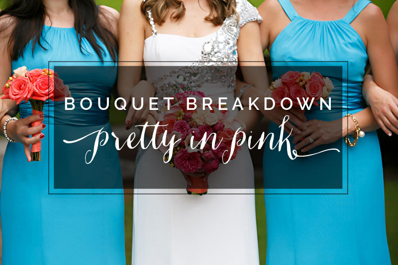 Bouquet Breakdown: Pretty in Pink