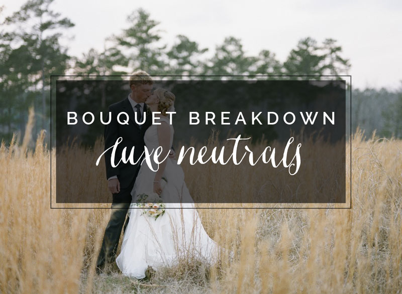 Bouquet Breakdown: Luxe Neutrals