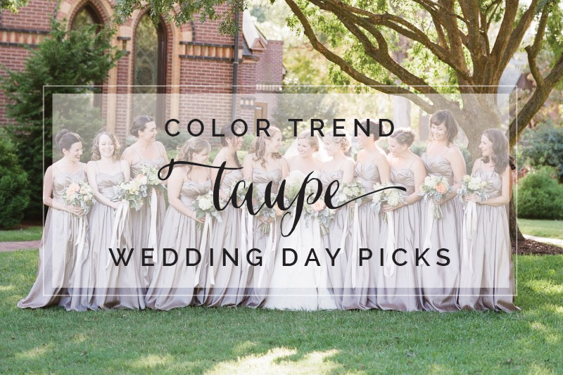 Taupe: A New Neutral for Your Wedding Day