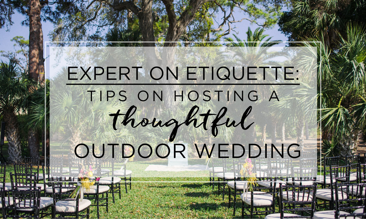 Outdoor Wedding Etiquette: Tips For Hosting A Thoughtful
