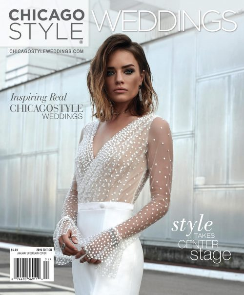 ChicagoStyle Weddings - July 2018 - January / February 2019 Issue