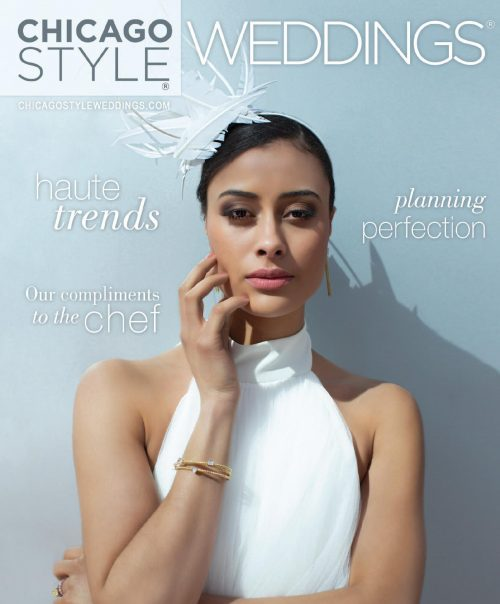ChicagoStyle Weddings - July 2018 - July / August 2019 Issue | Wedding Magazine | Chicago Magazine | Bridal Magazine