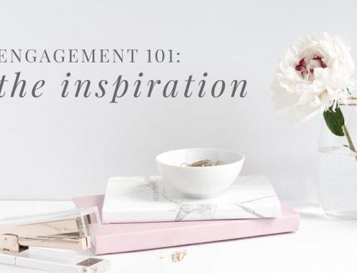 Engagement 101: Wedding Inspiration