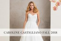 Caroline Castigliano - 2018 Bridal Gown Collection