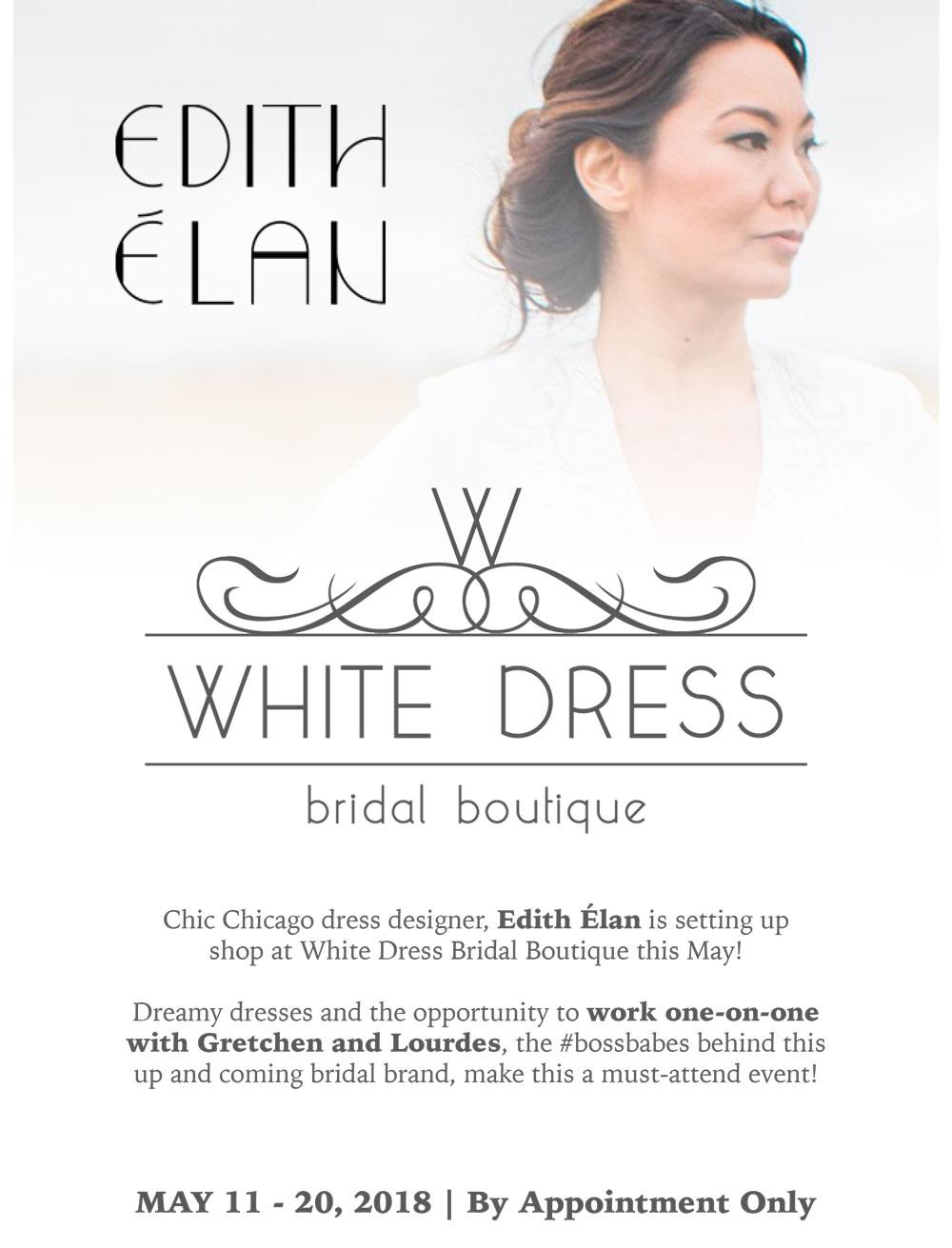 Edith Elan Trunk Show - Lake Forest, Illinois - White Dress Bridal Boutique